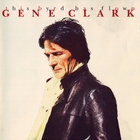 Gene Clark - This Byrd Has Flown (Remastered 1995)