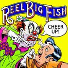 Reel Big Fish - Cheer Up