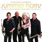 Dave Koz - Dave Koz and Friends: Summer Horns