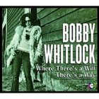Bobby Whitlock - Where There's a Will There's a Way: ABC-Dunhill