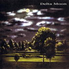 Delta Moon - Delta Moon