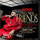 DJ Khaled - No New Friends (CDS)