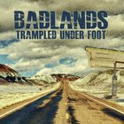 Trampled Under Foot - Badlands