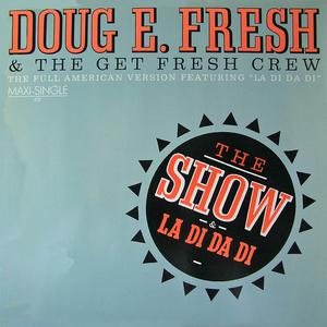 Doug E. Fresh & The Get Fresh Crew - The Show [VLS]  (1985)[INFO]