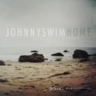 Johnnyswim - Home Vol. 1
