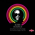 Bobby Womack - Everything's Gonna Be Alright. The American Singles 1967-76 CD1
