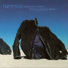 Hammock - Raising Your Voice... Trying To Stop An Echo (Reissue 2013)