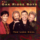 The Oak Ridge Boys - The Long Haul