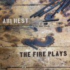 Ari Hest - The Fire Plays