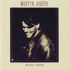Martyn Joseph - Being There
