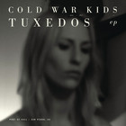 Cold War Kids - Tuxedos (EP)