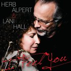 Herb Alpert - I Feel You (With Lani Hall)