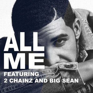 All Me (Feat. 2 Chainz & Big Sean) (CDS)