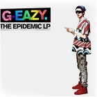 G-Eazy - The Epidemic LP