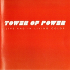 Tower Of Power - Live And In Living Color (Reissued 1989)