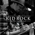 Kid Rock - Racing Father Time (EP)
