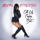 Sevyn Streeter - Call Me Crazy But