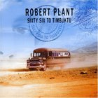 Robert Plant - Sixty Six To Timbuktu CD1