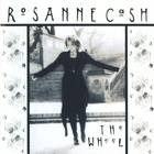 Rosanne Cash - The Wheel