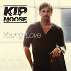 Kip Moore - Young Love (CDS)