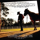 Cody Johnson - Cowboy Like Me