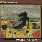 R. Stevie Moore - What's The Point?! (Vinyl)