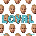 Chris Brown - Loyal (West Coast Version) (CDS)