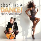 Chris Standring - Don't Talk, Dance!