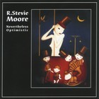 R. Stevie Moore - Nevertheless Optimistic