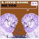 R. Stevie Moore - Me Too