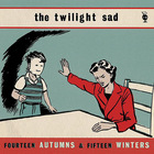 The Twilight Sad - Fourteen Autumns & Fifteen Winters (EP)