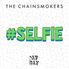 The Chainsmokers - #Selfie (CDS)