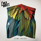 Circa Waves - Good For Me (CDS)