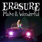 Erasure - Make It Wonderful (CDS)