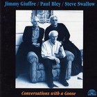 Jimmy Giuffre - Conversations With A Goose