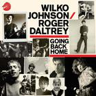 Wilko Johnson & Roger Daltrey - Going Back Home