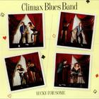 Climax Blues Band - Lucky For Some (Vinyl)