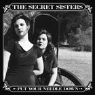 Secret Sisters - Put Your Needle Down