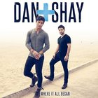 Dan + Shay - Where It All Began (Deluxe Edition)