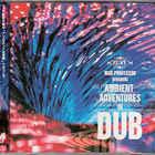 Ambient Adventures In Dub