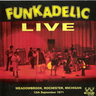 Funkadelic - Funkadelic Live - Meadowbrook, Rochester, Michigan 1971
