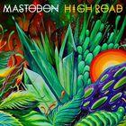 Mastodon - High Road (CDS)