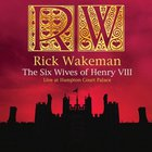Rick Wakeman - The Six Wives Of Henry 8 - Live At Hampton Court Palace