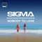 Sigma - Nobody To Love (CDS)