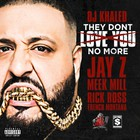 DJ Khaled - They Dont Love You No More (CDS)
