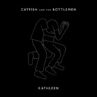 Catfish And The Bottlemen - Kathleen (CDS)