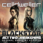 Celldweller - Blackstar Act Two: Awakening (Original Score)