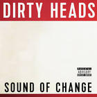 The Dirty Heads - Sound of Change