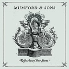 Mumford & Sons - Roll Away Your Stone (CDS)