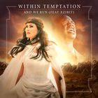 Within Temptation - And We Run (EP)